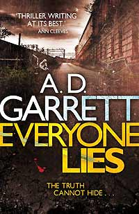 Everyone Lies by A D Garrett