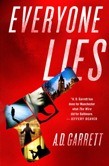 Everyone Lies (USA edition) by author A. D. Garrett