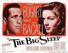 Bogart & Bacall in Chandler's The Big Sleep