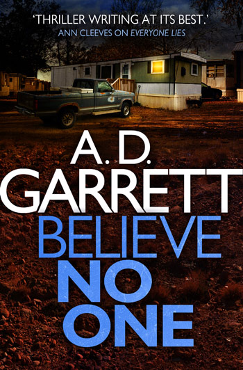 Front cover of the book, Believe No One by author A. D. Garrett