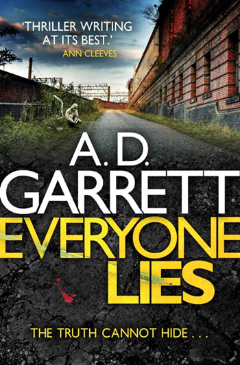 Front cover of the book, Everyone Lies by author A. D. Garrett